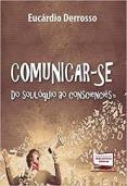 COMUNICAR-SE DO SOLILOQUIO AO CONSCIENCIES